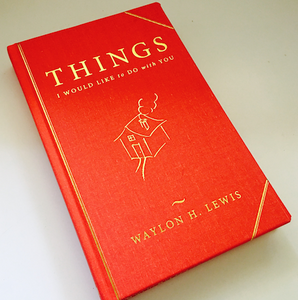 "FACTORY-SECOND BOOK: ""THINGS I WOULD LIKE TO DO WITH YOU."" BY WAYLON LEWIS"