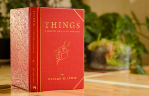 "10 COPIES: ""THINGS I WOULD LIKE TO DO WITH YOU"" ~ BY WAYLON H. LEWIS. GREAT FOR RETAIL, YOGA STUDIOS OR BOOK CLUBS!"