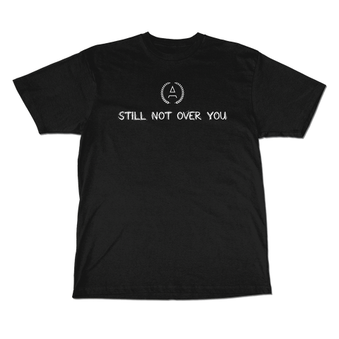 """Still Not Over You"" Black Tee"