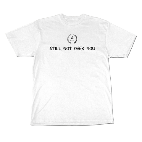 """Still Not Over You"" Tee White"