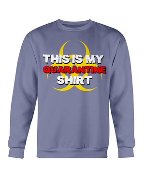 My Quarantine Shirt - Crew