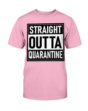 Staight Outta Quarantine Unisex T-Shirt