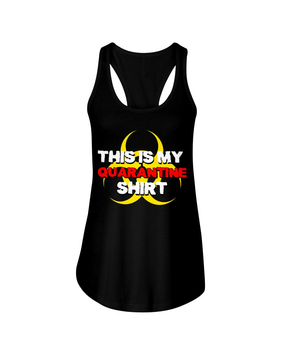 My Quarantine Shirt Ladies Racerback Tank