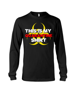 My Quarantine Shirt Long Sleeve T-Shirt