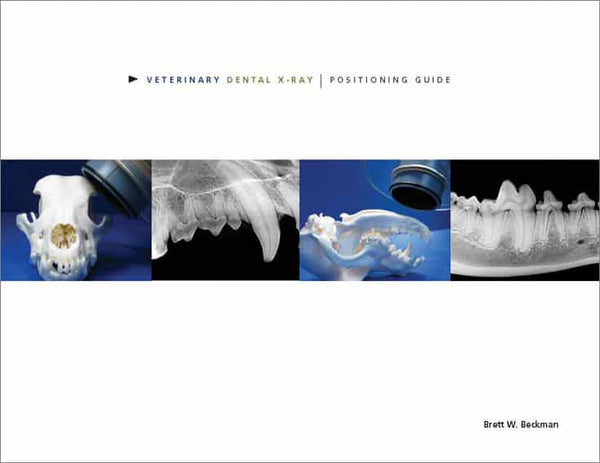 Veterinary Dental Radiographic Positioning Guide 2nd Edition