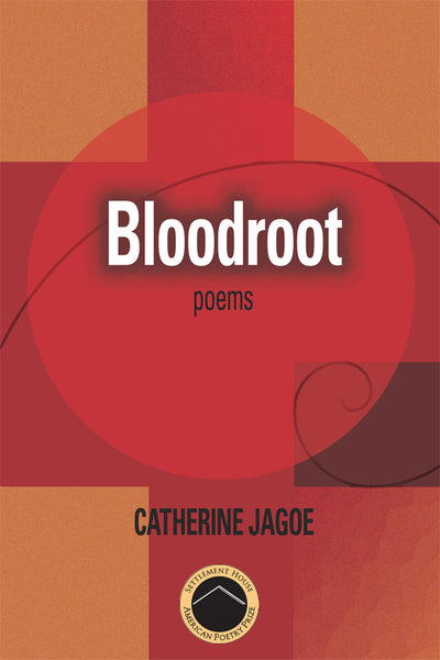Bloodroot: Poems