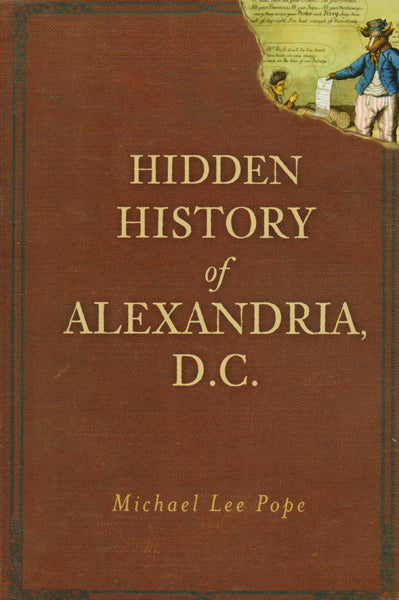 Hidden History of Alexandria, DC