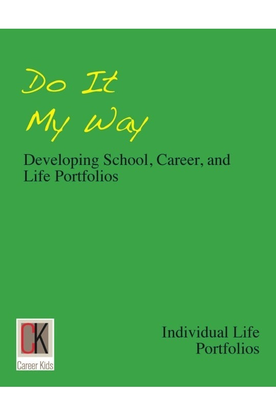 Do It My Way: Developing School, Career, Life Portfolios