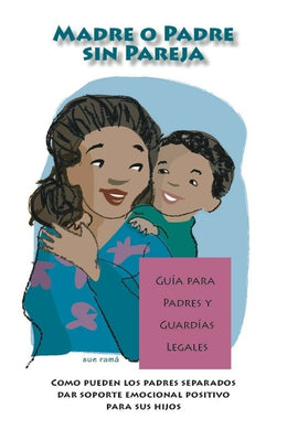 Single Parenting Parent Guides (Spanish Version)