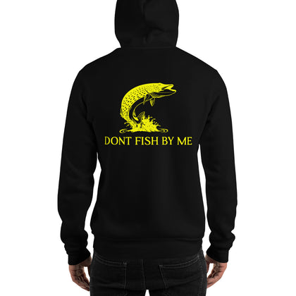 Dont Fish By Me Hooded Sweatshirt