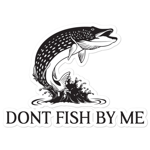 Dont Fish By Me stickers