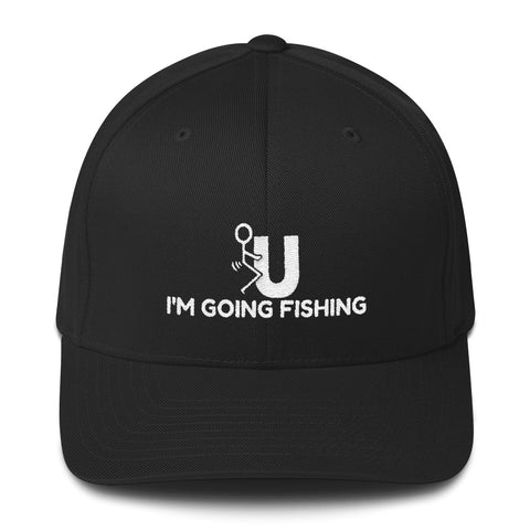 FU I'm Going Fishing Structured Twill Cap
