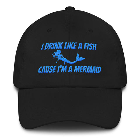 I Drink Like A Fish Cause I'm A Mermaid Hat