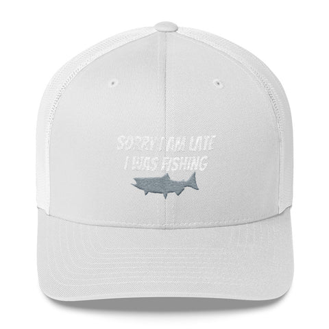 Sorry I Am Late Trucker Cap