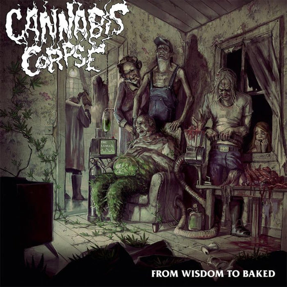 Cannabis Corpse - From Wisdom To Bake