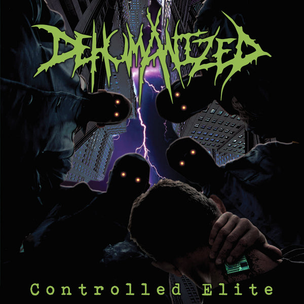 Dehumanized - Controlled Elite (Vinyl)