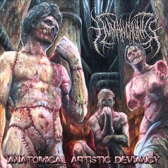 Human Chunks - Anatomical Artistic Deviancy