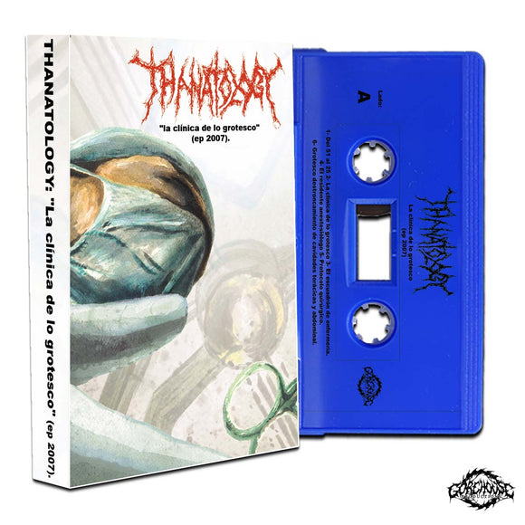 Thanatology - La Clinica de lo Grotesco (Cassette)