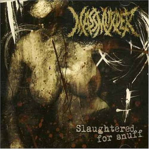 Massmurder - Slaughtered For Snuff