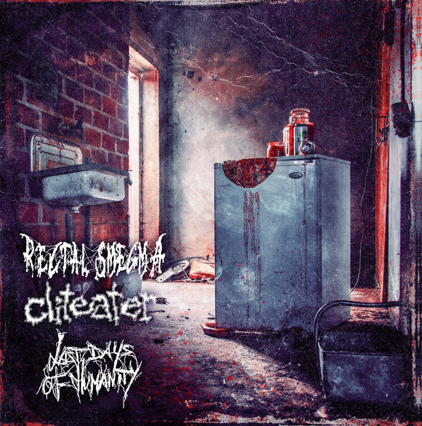 Rectal Smegma / Cliteater / Last Days of Humanity - Split (CD)