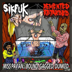 Sikfuk / Demented Retarded - Miss Pavian...Bound, Gagged, Dunked