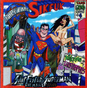 Sikfuk - Shitfisted Superman...The Man of Stool