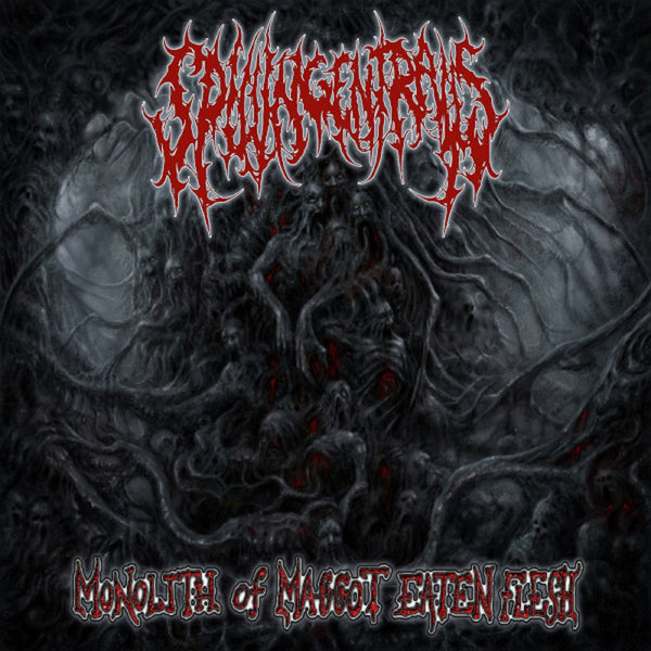 Spilling Entrails - Monolith of Maggot Eaten Flesh