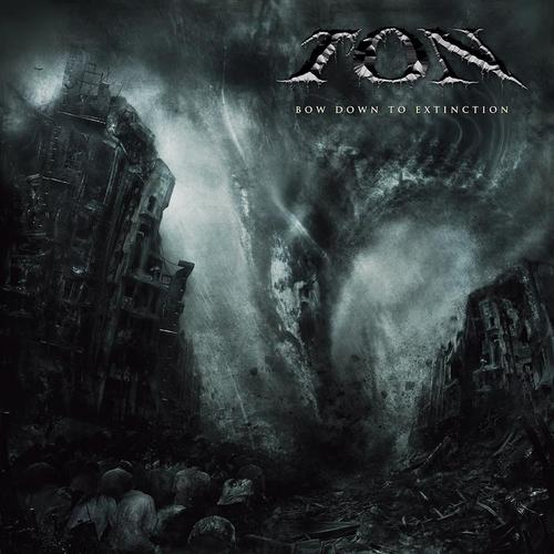 Ton - Bow Down to Extinction
