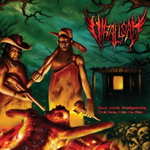 Viral Load - Backwoods Bludgeoning (Sick Hicks From the Stick)