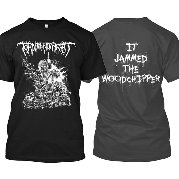 Torn the Fuck Apart - Woodchipper (Shirt)