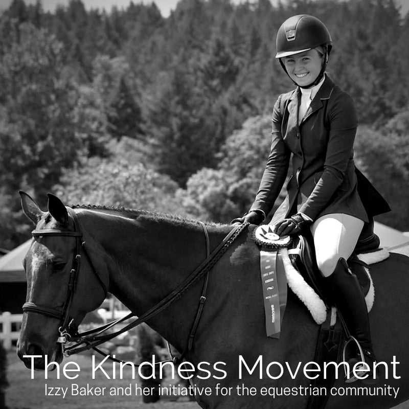 Meet Izzy Baker, founder of The Kindness Movement created specifically for the Equestrian Community.
