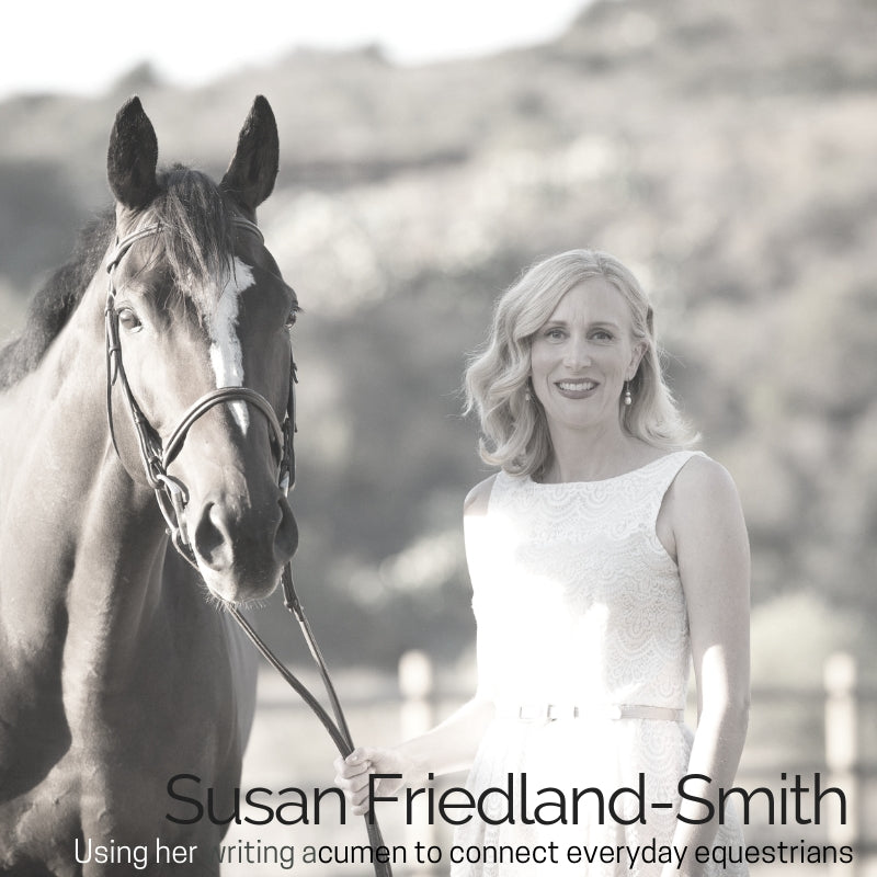 Author, Blogger, Educator: How Susan Friedland-Smith Uses Her Gift of Writing to Connect Everyday Equestrians