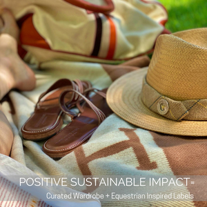 Equestrian Inspired Labels+Curated Wardrobe = POSITIVE SUSTAINABLE IMPACT
