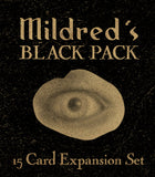 MILDRED'S BLACK PACK-15 Card EXPANSION (May 15th Ship date)