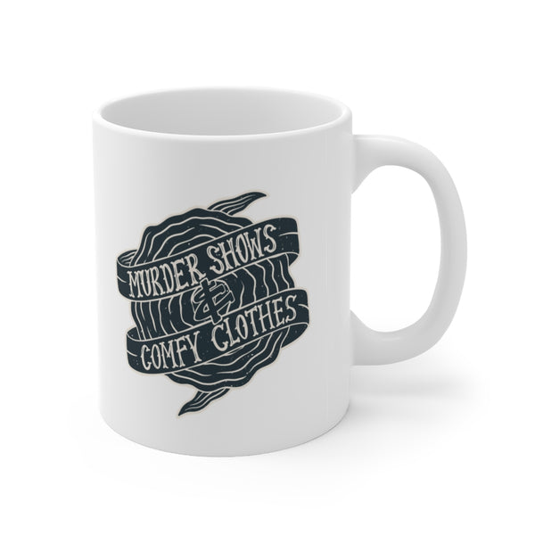 """Murder Shows and Comfy Clothes"" Coffee Mug"