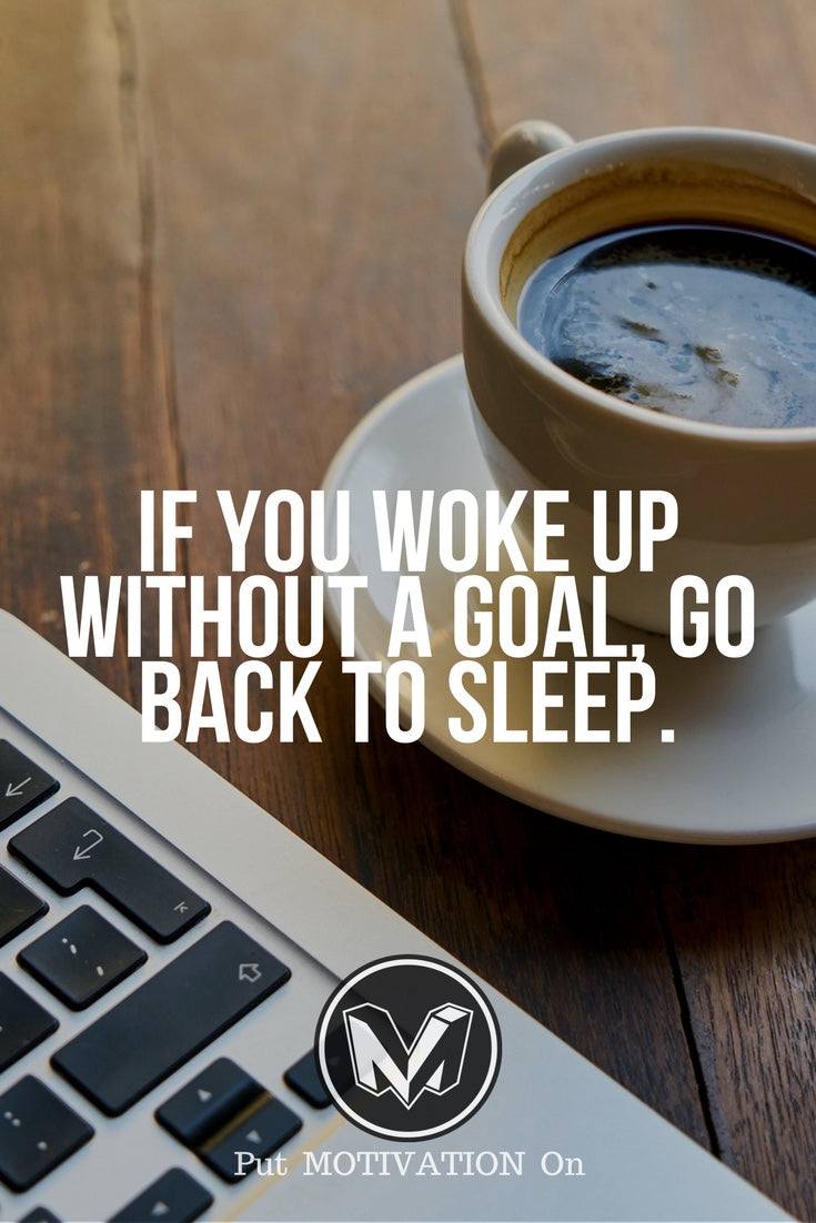 Wake up with a dream