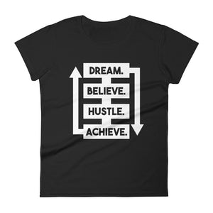DREAM . BELIEVE . HUSTLE . ACHIEVE T-Shirt