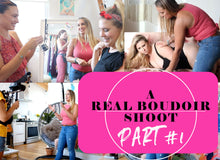 A REAL BOUDOIR SHOOT | PART #1