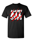 Against All Odds T-Shirt