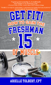 Get Fit! How To Gain The Freshman 15 Of Muscle