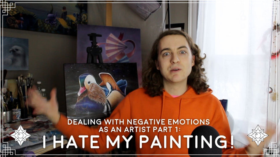 Dealing with Negative Emotions as an Artist Part 1: I Hate my Painting!