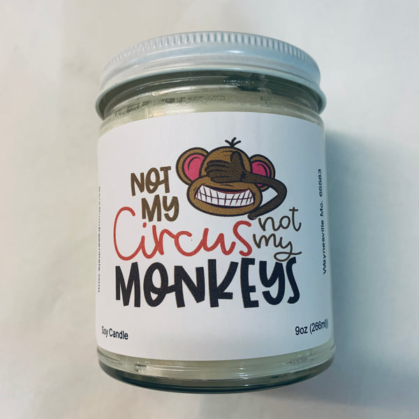 Not my circus not my monkeys Candle