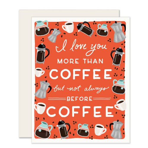 GREETING CARD | LOVE YOU MORE THAN COFFEE - Frills on Fourth