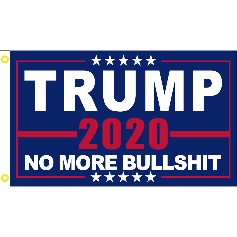 12X18 Double Sided Flag Trump 2020 No More Bullshit Rough Tex Inch