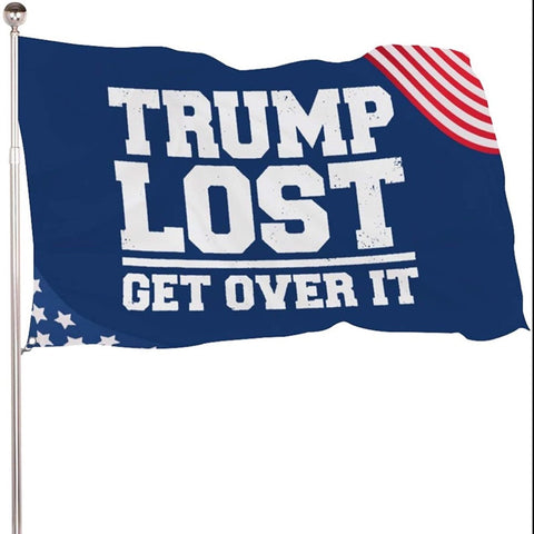 Trump Lost Get Over It Flag Outdoor - Made in USA