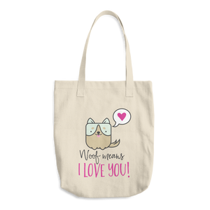 Dog Lover - Woof Means I Love You Cotton Tote Bag