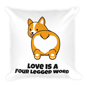 Dog Lover - Love Is A Four Legged Word Square Pillow