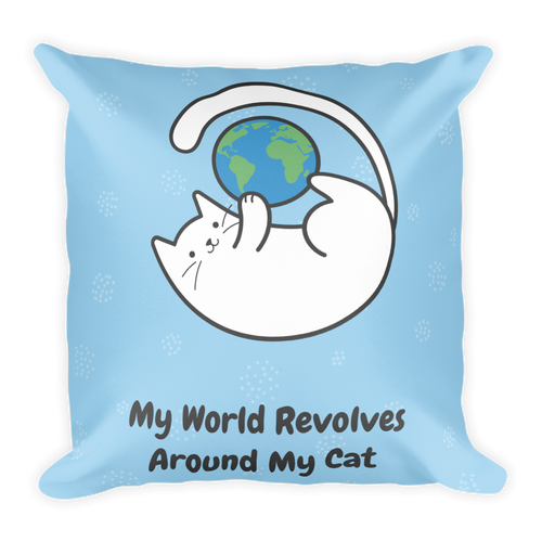 Cat Lover - My World Revolves Around My Cat Square Pillow
