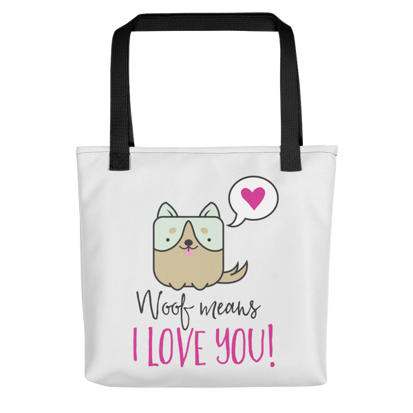 Dog Lover - Woof Means I Love You Tote Bag