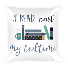 I Read Past My Bedtime Square Pillow
